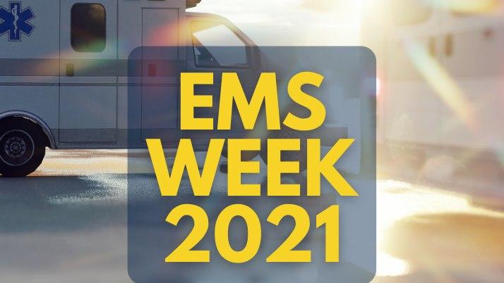 2021 EMS Week: Celebrating EMS Professionals