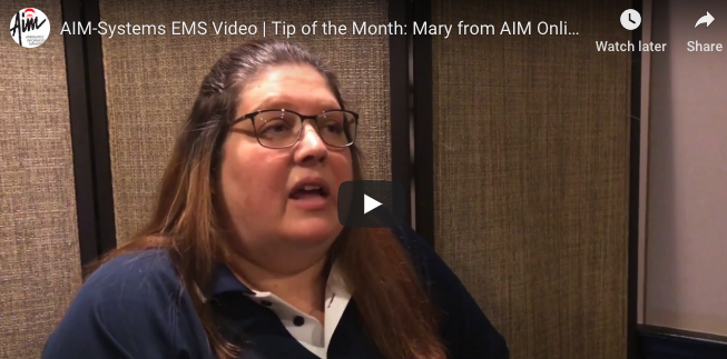 Tip of the Month: Mary from AIM Online EMS Software & Services